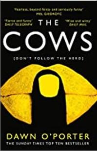 COWS - Dawn O'Porter
