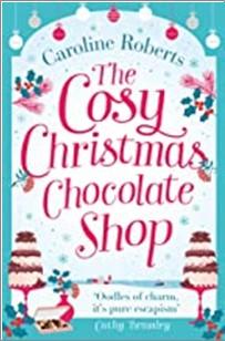COSY CHRISTMAS CHOCOLATE SHOP - Caroline Roberts