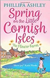SPRING ON THE LITTLE CORNISH ISLES | THE FLOWER FARM - Phillipa Ashley