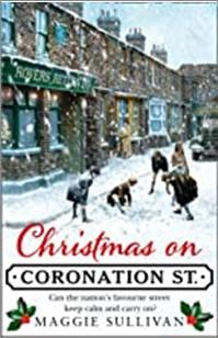 CHRISTMAS ON CORONATION STREET - Maggie Sullivan