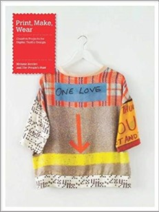 PRINT, MAKE, WEAR | CREATIVE PROJECTS FOR DIGITAL TEXTILE DESIGN