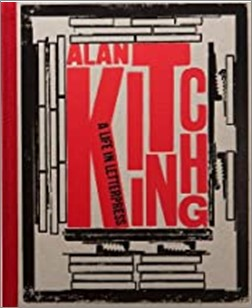 ALAN KITCHING | A LIFE IN LETTERPRESSES