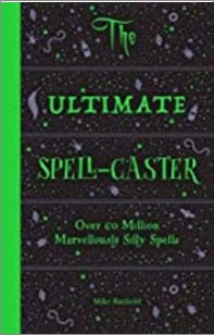 ULTIMATE SPELL-CASTER | OVER 60 MILLION MARVELLOUSLY SILLY SPELLS