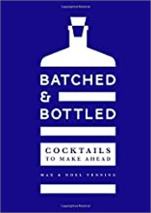 BATCHED & BOTTLED | COCKTAILS TO MAKE AHEAD
