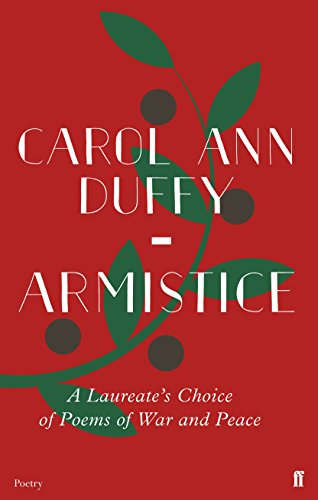 ARMISTICE | A LAUREATE'S CHOICE OF POEMS OF WAR AND PEACE