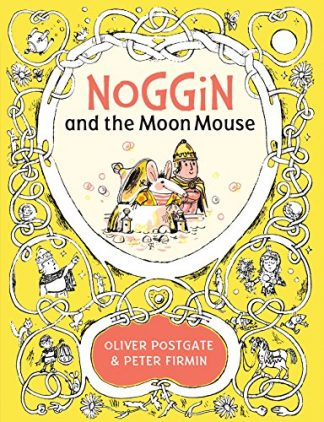 NOGGIN AND THE MOON MOUSE - Oliver Postgate & Peter Firmin