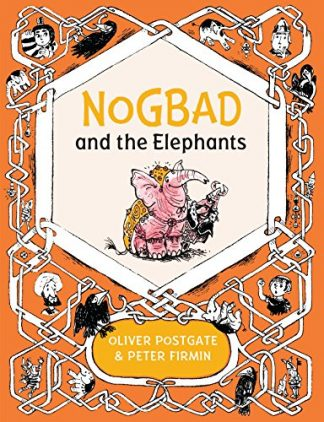 NOGBAD AND THE ELEPHANTS - Oliver Postgate & Peter Firmin