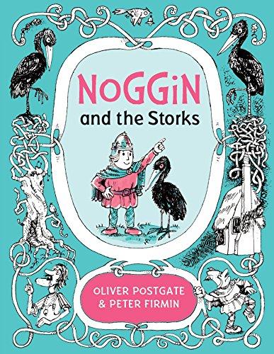 NOGGIN AND THE STORKS - Oliver Westgate & Peter Firmin