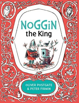 NOGGIN THE KING - Oliver Westgate & Peter Firmin