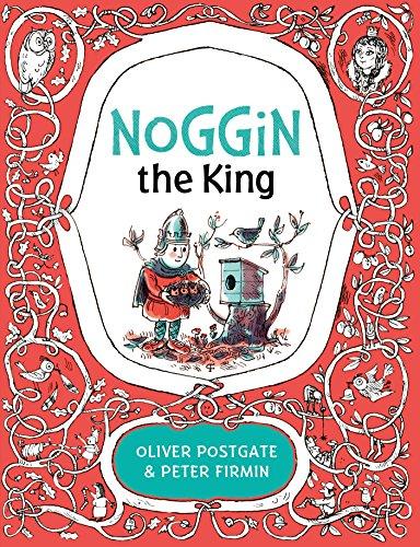 NOGGIN THE KING - Oliver Westgate & Peter Firmin