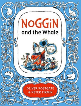 NOGGIN AND THE WHALE - Oliver Postgate & Peter Firmin
