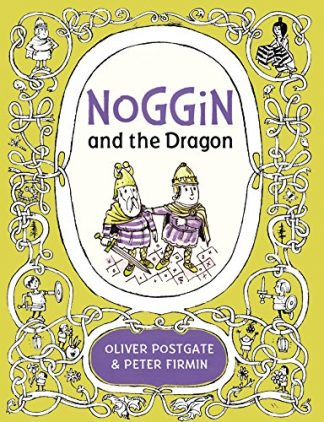 NOGGIN AND THE DRAGON - Oliver Postgate & Peter Firmin