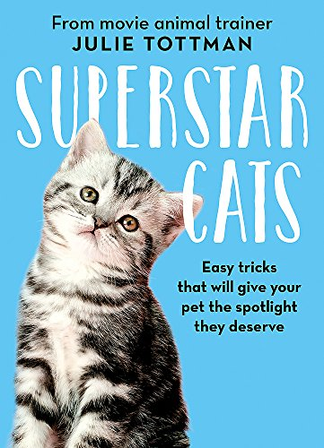 SUPERSTAR CATS | EASY TRICKS THAT WILL GIVE YOUR PET THE SPOTLIGHT THEY DESERVE