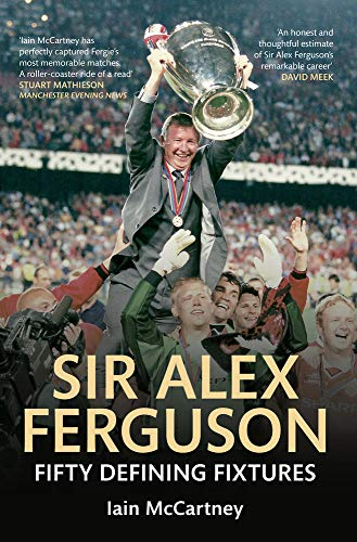 SIR ALEX FERGUSON | FIFTY DEFINING FIXTURES