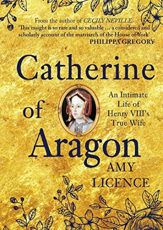 CATHERINE OF ARAGON | AN INTIMATE LIFE OF HENRY VIII'S TRUE WIFE