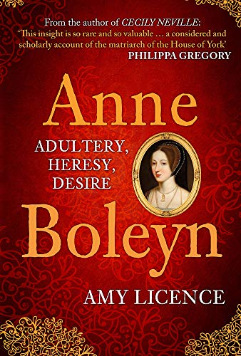 ANNE BOLEYN | ADULTERY, HERESY, DESIRE