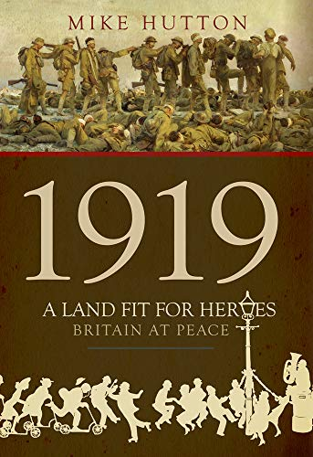 1919 | A LAND FIT FOR HEROES | BRITAIN AT PEACE