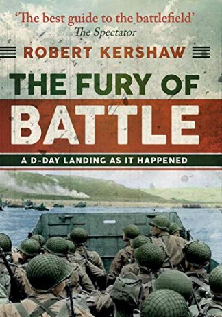 FURY OF BATTLE | A D-DAY LANDING AS IT HAPPENED