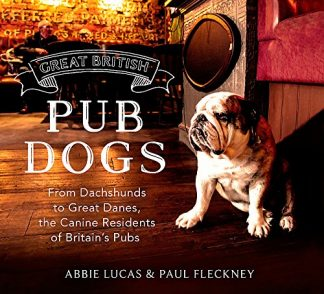 GREAT BRITISH PUB DOGS | FROM DACHSHUNDS TO GREAT DANES, THE CANINE RESIDENTS OF BRITAIN'S PUBS