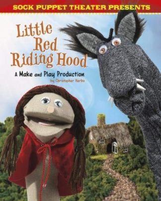 SOCK PUPPET THEATRE PRESENTS | LITTLE RED RIDING HOOD