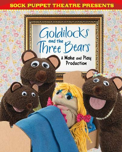 SOCK PUPPET THEATRE PRESENTS | GOLDILOCKS AND THE THREE BEARS