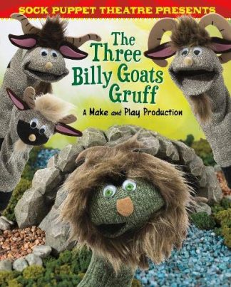 SOCK PUPPET THEATRE PRESENTS | THE THREE BILLY GOATS GRUFF