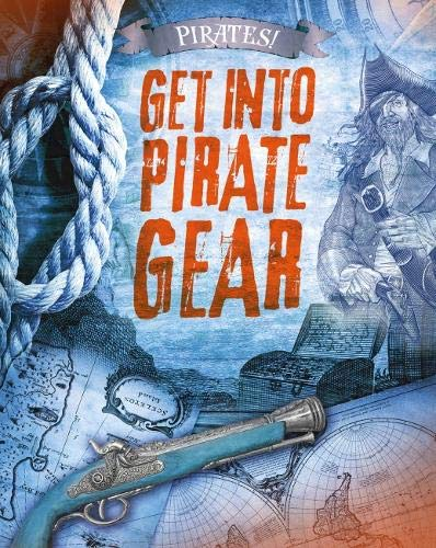 PIRATES! | GET INTO PIRATE GEAR