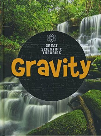 GREAT SCIENTIFIC THEORIES | GRAVITY