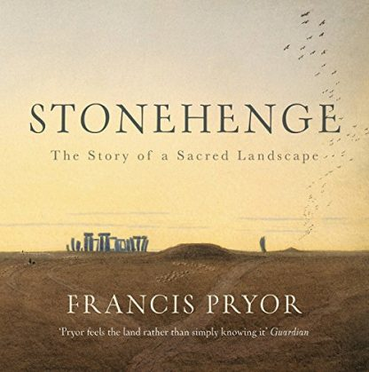 STONEHENGE | THE STORY OF A SACRED LANDSCAPE