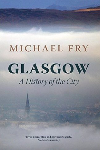 GLASGOW | A HISTORY OF THE CITY