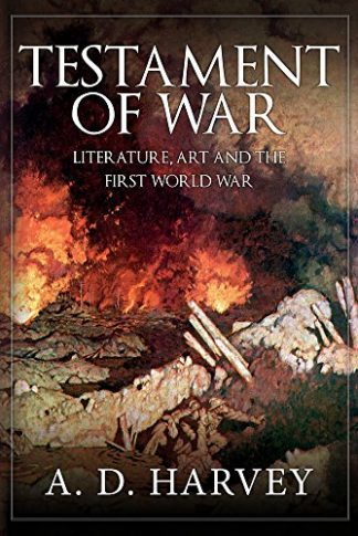 TESTAMENT OF WAR | LITERATURE, ART AND THE FIRST WORLD WAR