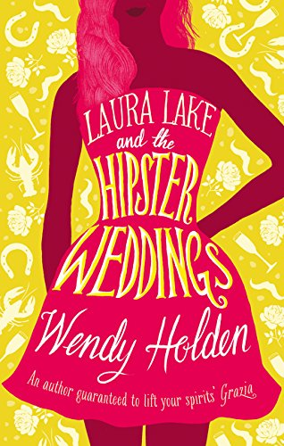 LAURA LAKE AND THE HIPSTER WEDDINGS - Wendy Holden