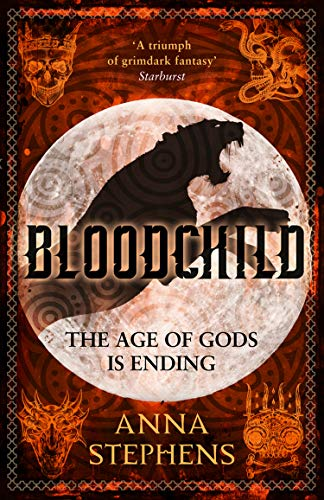 BLOODCHILD | THE AGE OF GODS IS ENDING - Anna Stephens