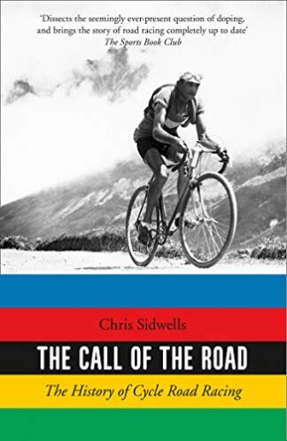 CALL OF THE ROAD | THE HISTORY OF CYCLE ROAD RACING