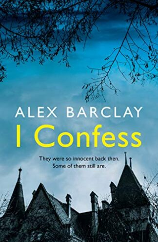 I CONFESS - Alex Barclay