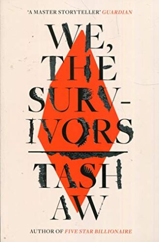 WE, THE SURVIVORS - Tash Aw (NOT FOR SALE IN NORTH AMERICA)