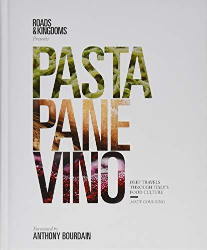 PASTA PANE VINO | DEEP TRAVELS THROUGH ITALY'S FOOD CULTURE