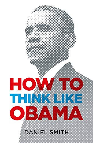 HOW TO THINK LIKE OBAMA (H/B)