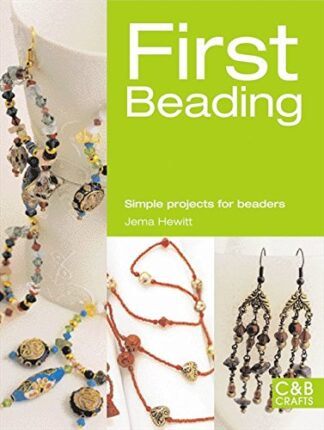 FIRST BEADING | SIMPLE PROJECTS FOR BEADERS