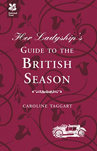NATIONAL TRUST | HER LADYSHIP'S GUIDE TO THE BRITISH SEASON