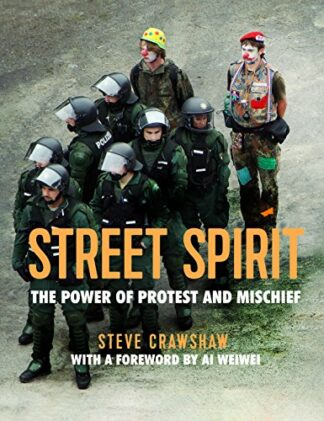 STREET SPIRIT | THE POWER OF PROTEST AND MISCHIEF