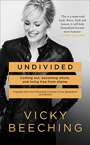 UNDIVIDED | COMING OUT, BECOMING WHOLE, AND LIVING FREE FROM SHAME