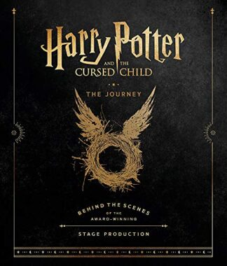 HARRY POTTER AND THE CURSED CHILD | THE JOURNEY | BEHIND THE SCENES OF THE AWARD WINNING STAGE PRODUCTION