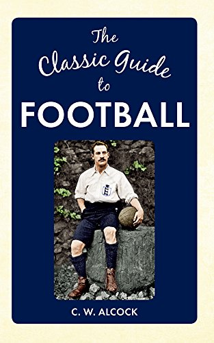 CLASSIC GUIDE TO FOOTBALL