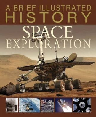 A BRIEF ILLUSTRATED HISTORY | SPACE EXPLORATION