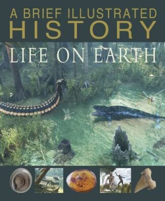 A BRIEF ILLUSTRATED HISTORY | LIFE ON EARTH