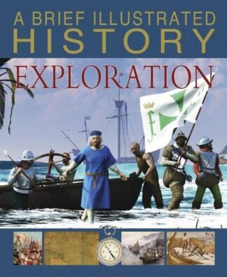 A BRIEF ILLUSTRATED HISTORY | EXPLORATION