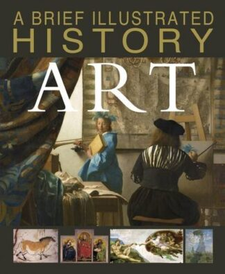 A BRIEF ILLUSTRATED HISTORY | ART