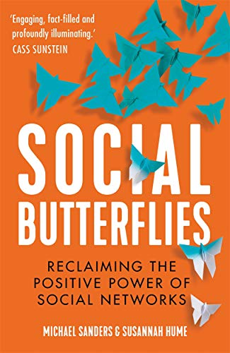 SOCIAL BUTTERFLIES | RECLAIMING THE POSITIVE POWER OF SOCIAL NETWORKS