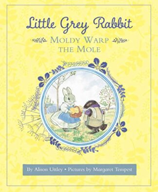 LITTLE GREY RABBIT | MOLDY WARP THE MOLE